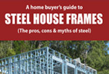 The Pros, Cons and Myths of Steel Frames